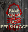 KEEP CALM AND HATE SHEEP SHAGGERS - Personalised Poster large