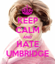 KEEP CALM AND HATE UMBRIDGE - Personalised Poster large