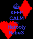 KEEP CALM AND Hatooly Rabe3 - Personalised Poster large