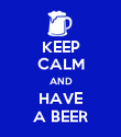 KEEP CALM AND HAVE A BEER - Personalised Poster large