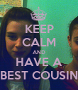 KEEP CALM AND HAVE A BEST COUSIN - Personalised Poster large
