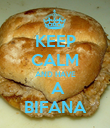 KEEP CALM AND HAVE  A BIFANA - Personalised Poster large