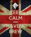 KEEP CALM AND HAVE A BREW - Personalised Poster large