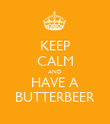 KEEP CALM AND HAVE A BUTTERBEER - Personalised Poster large