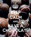 KEEP CALM AND HAVE A CHOCOLATE - Personalised Poster large