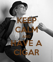 KEEP CALM AND HAVE A CIGAR - Personalised Poster large