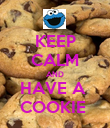 KEEP CALM AND HAVE A  COOKIE  - Personalised Poster large