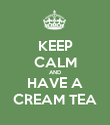 KEEP CALM AND HAVE A CREAM TEA - Personalised Poster large