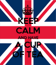 KEEP CALM AND HAVE A CUP OF TEA - Personalised Poster large