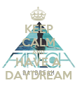 KEEP CALM AND HAVE A DAYDREAM - Personalised Poster large