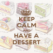 KEEP CALM AND HAVE A DESSERT - Personalised Poster large