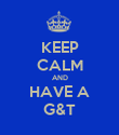 KEEP CALM AND HAVE A G&T - Personalised Poster large