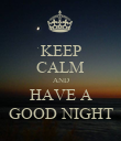 KEEP CALM AND HAVE A GOOD NIGHT - Personalised Poster large