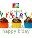 KEEP CALM AND have a  happy b'day - Personalised Poster large