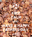 KEEP CALM AND HAVE A HAPPY FATHER'S DAY  - Personalised Poster large