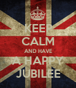 KEEP CALM AND HAVE A HAPPY JUBILEE - Personalised Poster large