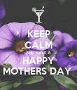 KEEP CALM AND HAVE A  HAPPY MOTHERS DAY  - Personalised Poster large