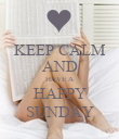 KEEP CALM AND HAVE A HAPPY SUNDAY - Personalised Poster large