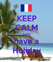 KEEP CALM AND have a Holiday - Personalised Poster large