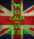 KEEP CALM AND HAVE A HOT DOG - Personalised Poster large