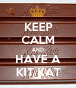 KEEP CALM AND HAVE A KIT KAT - Personalised Poster large