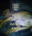 KEEP CALM AND HAVE A KNAP - Personalised Poster large