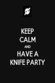 KEEP CALM AND HAVE A KNIFE PARTY - Personalised Poster large