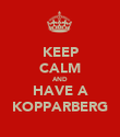 KEEP CALM AND HAVE A KOPPARBERG - Personalised Poster large