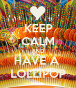 KEEP CALM AND HAVE A  LOLLIPOP - Personalised Poster large