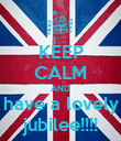 KEEP CALM AND have a lovely jubilee!!!! - Personalised Poster large