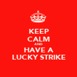 KEEP CALM AND HAVE A LUCKY STRIKE - Personalised Poster large