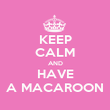 KEEP CALM AND HAVE A MACAROON - Personalised Poster large