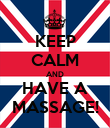 KEEP CALM AND HAVE A MASSAGE! - Personalised Poster large