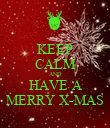 KEEP CALM AND HAVE A MERRY X-MAS - Personalised Poster large