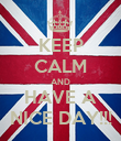KEEP CALM AND HAVE A NICE DAY!!! - Personalised Poster large