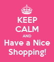KEEP CALM AND Have a Nice Shopping! - Personalised Poster large