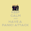 KEEP CALM AND HAVE A  PANIC! ATTACK - Personalised Poster large