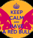 KEEP CALM AND HAVE A RED BULL - Personalised Poster large