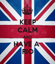 KEEP CALM AND HAVE A  RIO - Personalised Poster large
