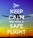 KEEP CALM AND HAVE A SAFE FLIGHT - Personalised Poster large
