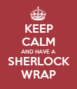 KEEP CALM AND HAVE A SHERLOCK WRAP - Personalised Poster large