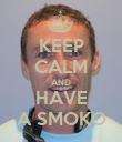 KEEP CALM AND HAVE A SMOKO - Personalised Poster large