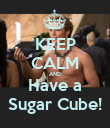 KEEP CALM AND Have a Sugar Cube! - Personalised Poster large