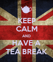 KEEP CALM AND HAVE A TEA BREAK - Personalised Poster large