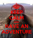 KEEP CALM AND HAVE AN ADVENTURE - Personalised Poster large
