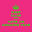 KEEP CALM AND HAVE AN AMAZING YEAR - Personalised Poster large
