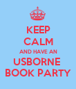 KEEP CALM AND HAVE AN USBORNE  BOOK PARTY - Personalised Poster large