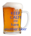 KEEP CALM AND have  another beer - Personalised Poster large
