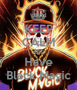 KEEP CALM AND Have Black Magic - Personalised Poster large