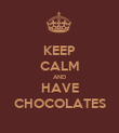 KEEP CALM AND HAVE CHOCOLATES - Personalised Poster large